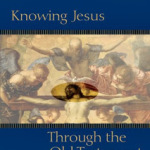 """Knowing Jesus Through the Old Testament"" by Christopher Wright: A Guest Post by Leslie Keeney"
