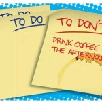 """The """"I Don't Do"""" List Makes Possible the """"I Do"""" List. You Must Revise Your Life"""