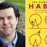 "Charles Duhigg's ""The Power of Habit,"" on How to Create or Change Habits"