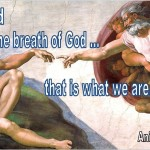 Mud and the Breath of God: That is What We Are